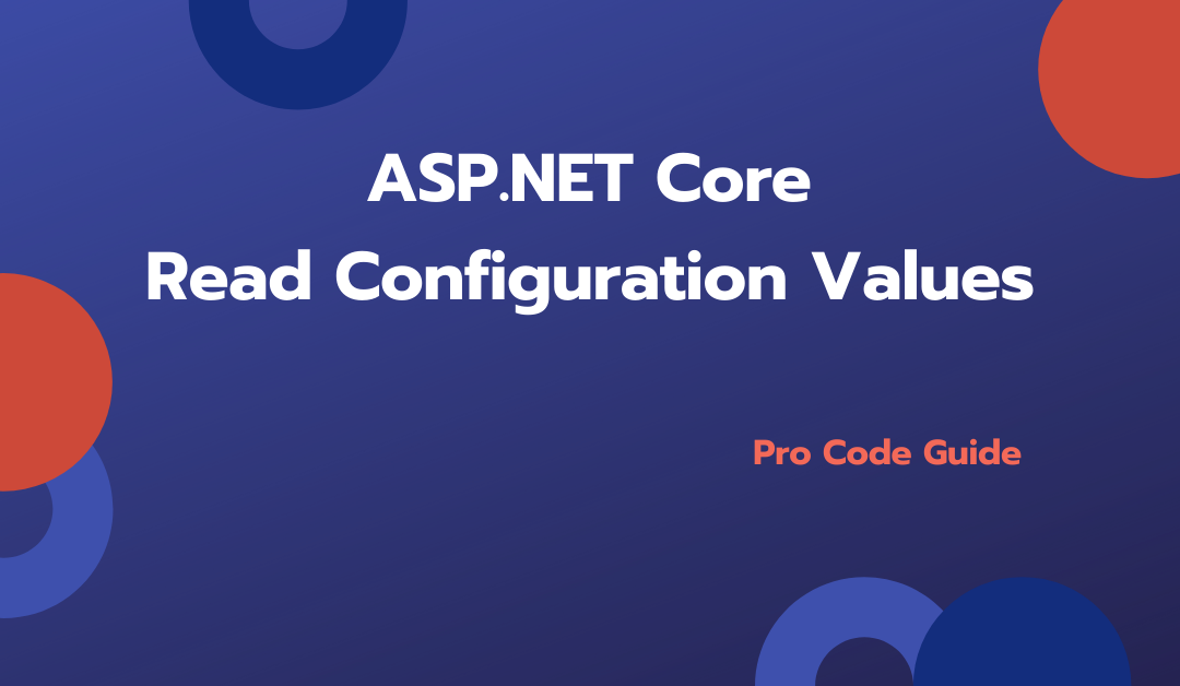 Read Configuration values in ASP.NET Core